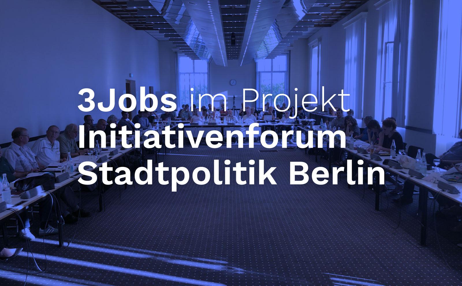 """Drei Jobausschreibungen für das Projekt """"Initiativenforum Stadtpolitik Berlin"""""""
